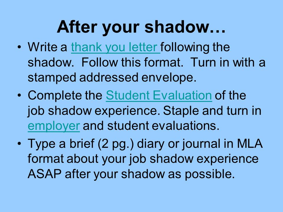After your shadow… Write a thank you letter following the shadow. Follow this format. Turn in with a stamped addressed envelope.thank you letter Compl