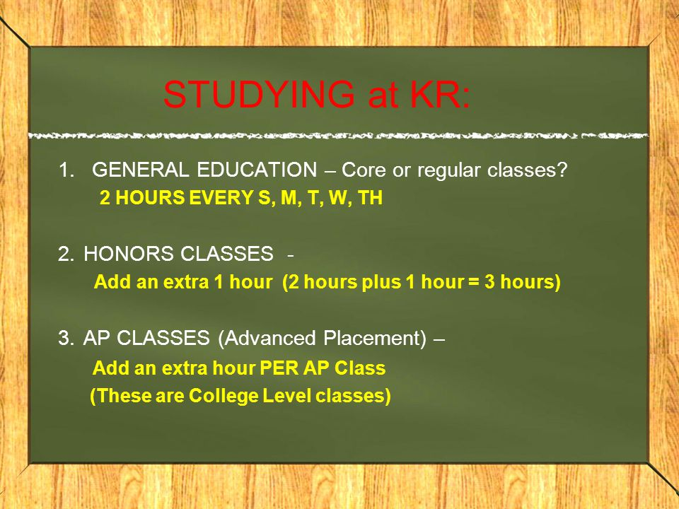 STUDYING at KR: 1.GENERAL EDUCATION – Core or regular classes.