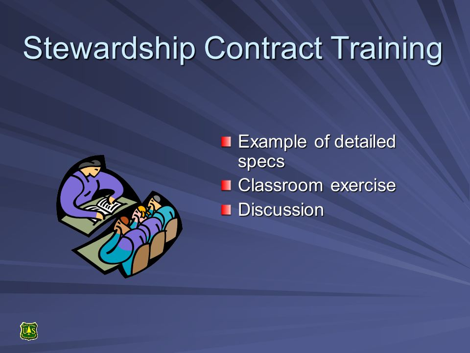 Stewardship Contract Training Example of detailed specs Classroom exercise Discussion