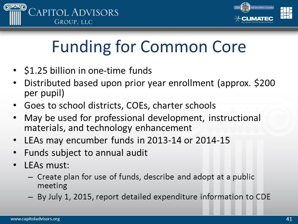 Funding for Common Core $1.25 billion in one-time funds Distributed based upon prior year enrollment (approx.