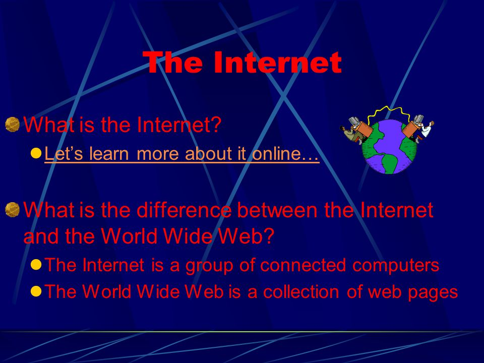 The Internet What is the Internet.