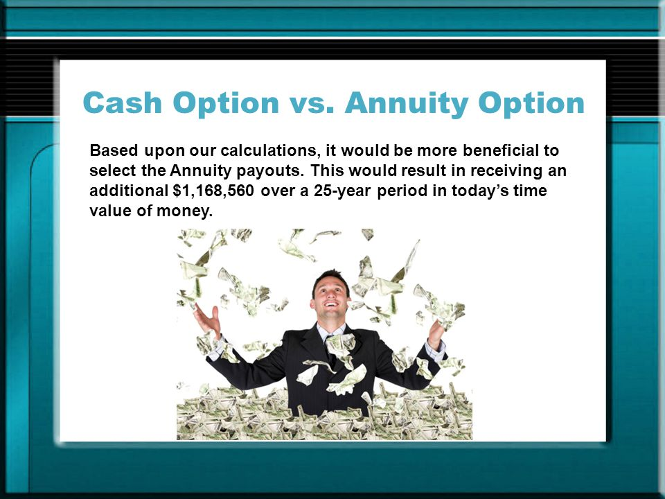 Cash Option vs.
