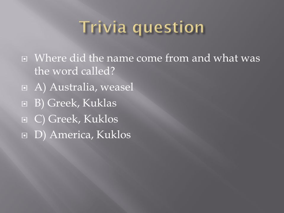  Where did the name come from and what was the word called.