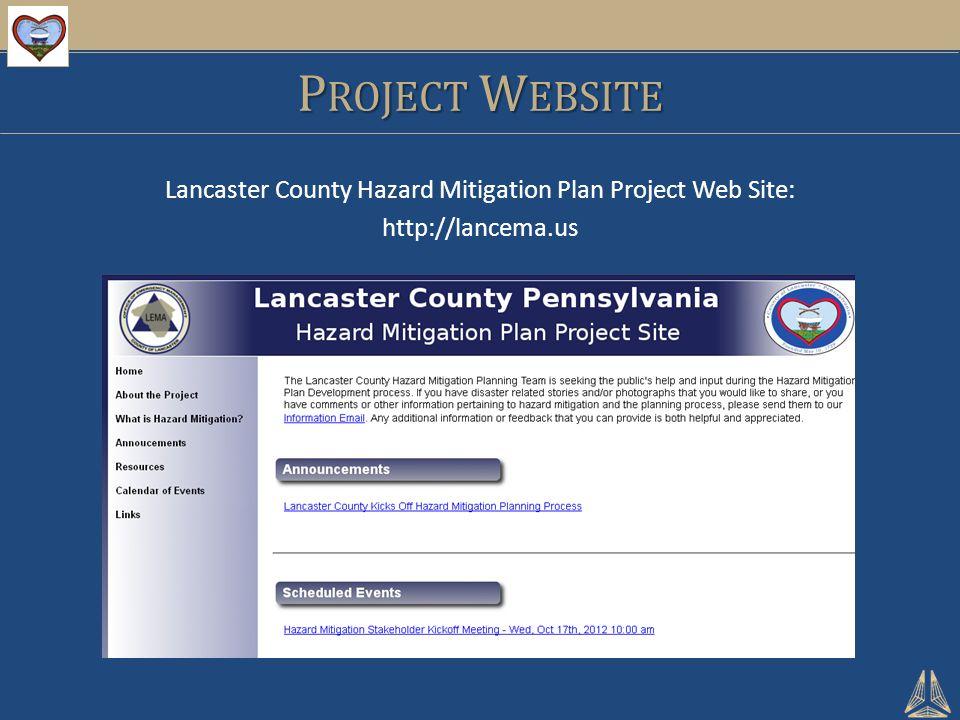 P ROJECT W EBSITE Lancaster County Hazard Mitigation Plan Project Web Site: http://lancema.us