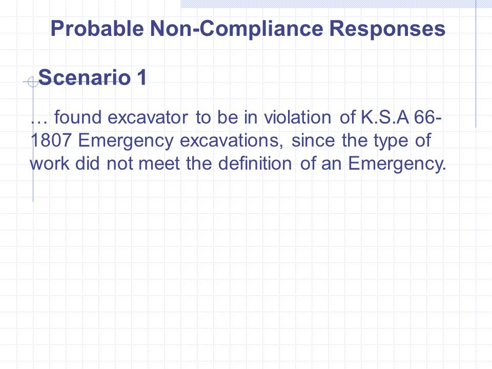… found excavator to be in violation of K.S.A 66- 1807 Emergency excavations, since the type of work did not meet the definition of an Emergency.