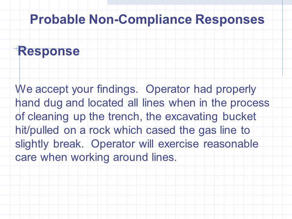Probable Non-Compliance Responses Response We accept your findings.