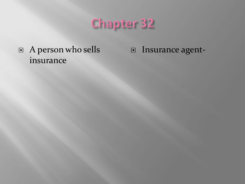 A person who sells insurance  Insurance agent-