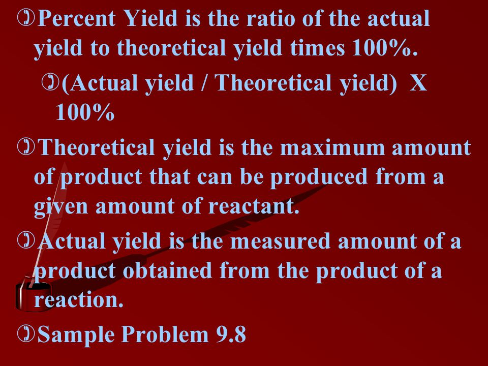)P)Percent Yield is the ratio of the actual yield to theoretical yield times 100%.