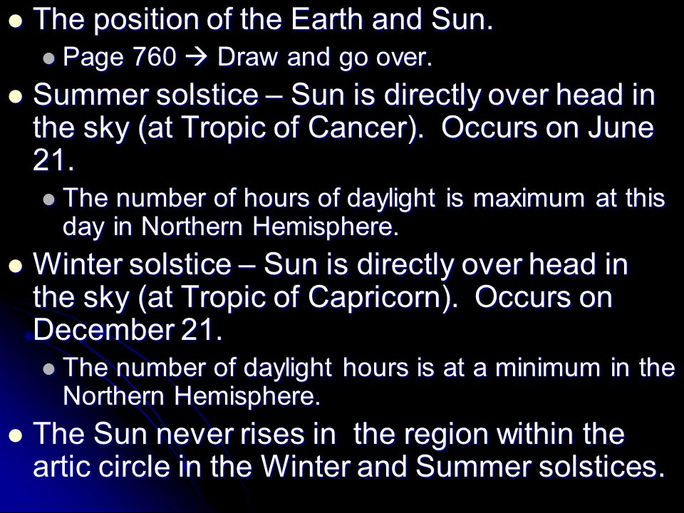 The position of the Earth and Sun. The position of the Earth and Sun. Page 760  Draw and go over. Page 760  Draw and go over. Summer solstice – Sun