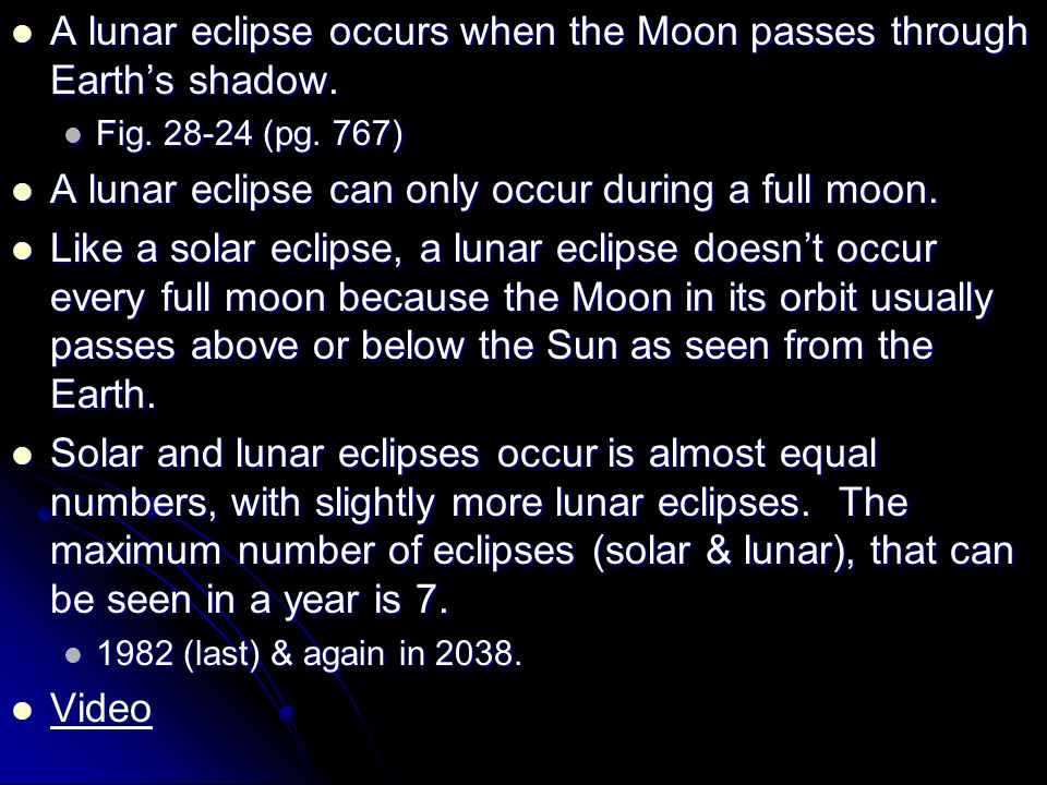 A lunar eclipse occurs when the Moon passes through Earth's shadow. A lunar eclipse occurs when the Moon passes through Earth's shadow. Fig. 28-24 (pg