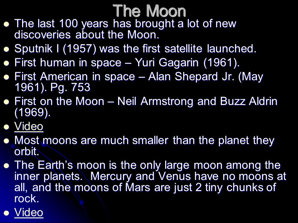 The Moon The last 100 years has brought a lot of new discoveries about the Moon. The last 100 years has brought a lot of new discoveries about the Moo