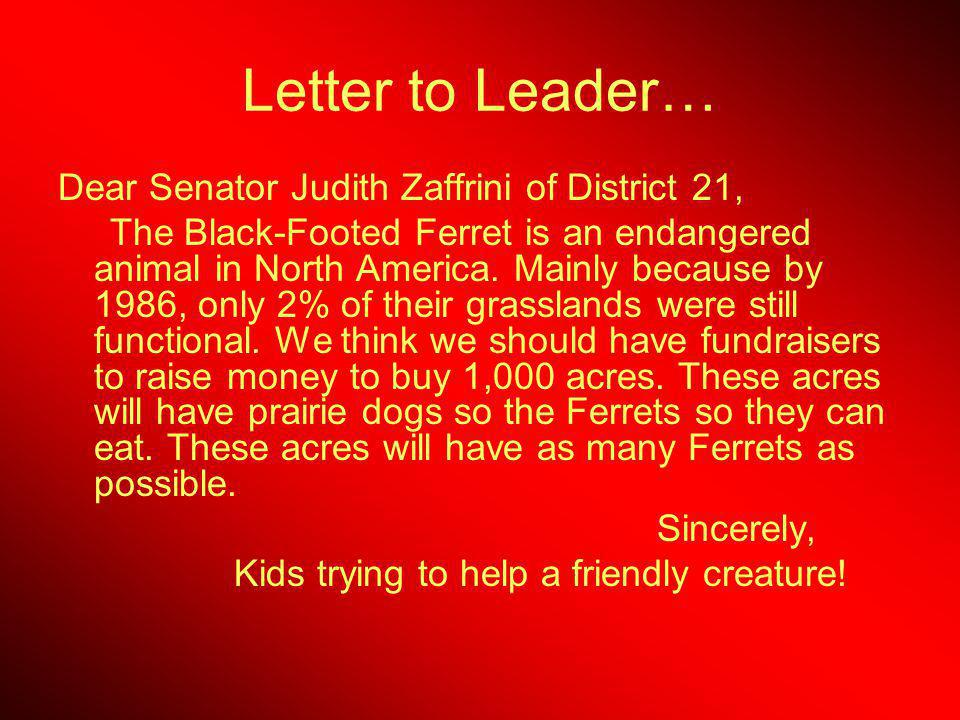 Letter to Leader… Dear Senator Judith Zaffrini of District 21, The Black-Footed Ferret is an endangered animal in North America.