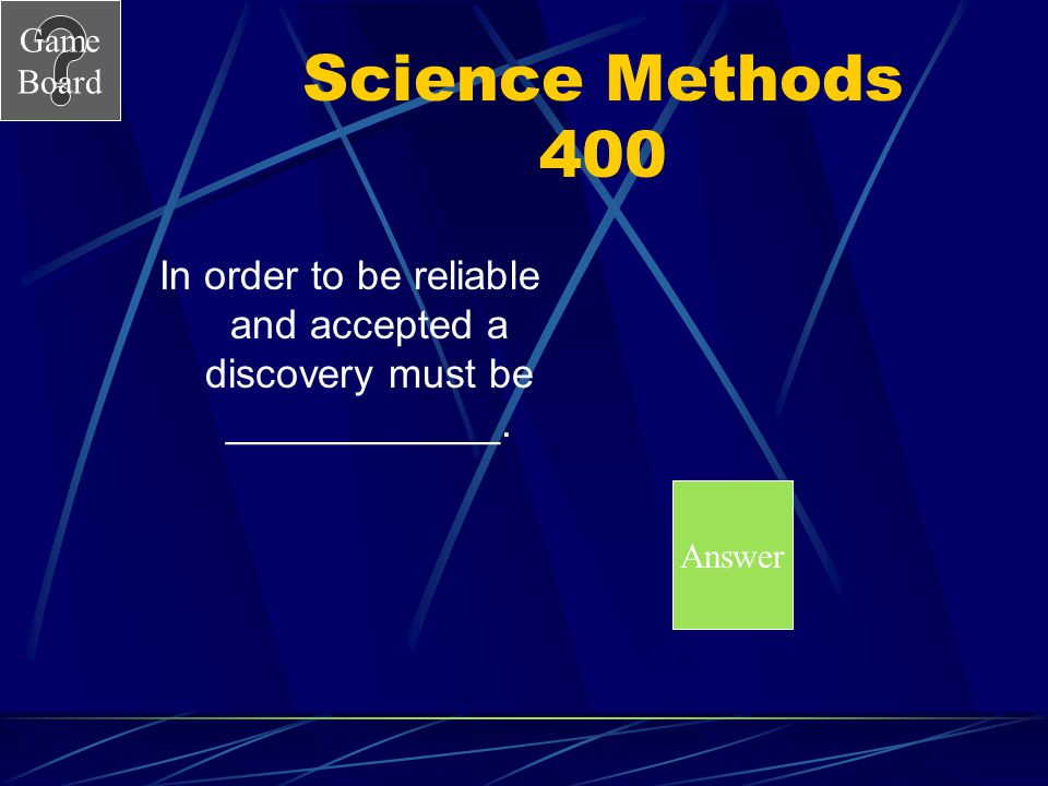 Game Board Science Methods 300A Answer What are experiment, build a model, make more observations, and measure?