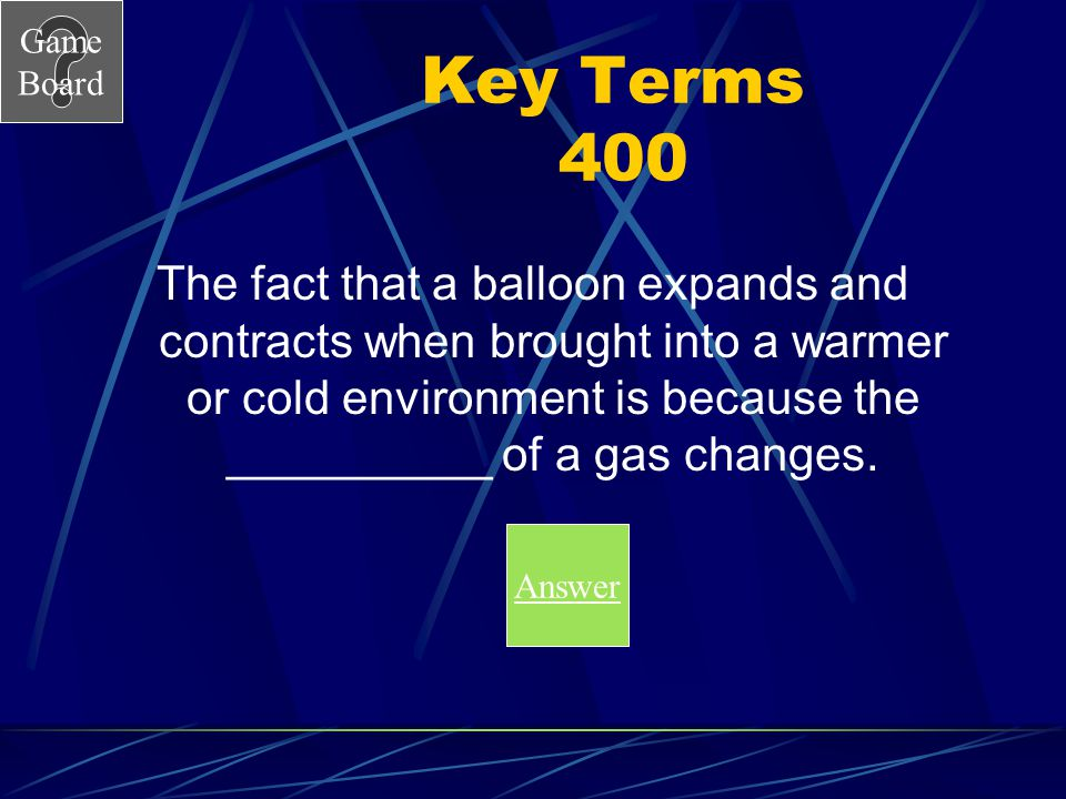 Game Board Key Terms 300 A What is the Law of Conservation of Mass (Matter)? Score Board