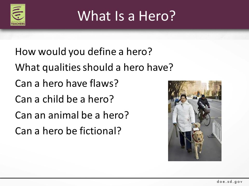 What Is a Hero. How would you define a hero. What qualities should a hero have.