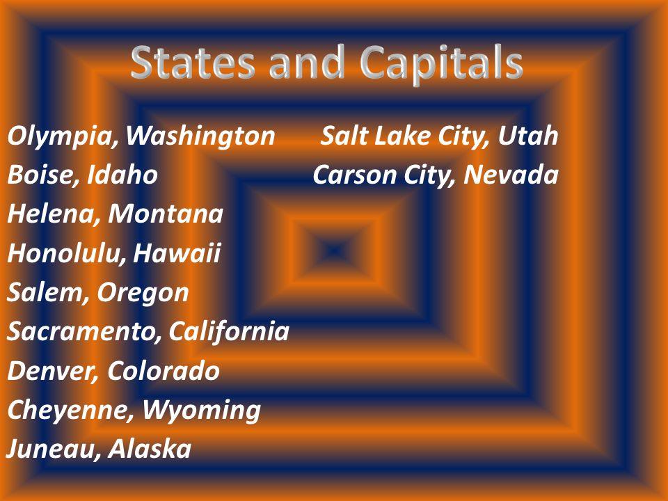 Olympia, Washington Salt Lake City, Utah Boise, Idaho Carson City, Nevada Helena, Montana Honolulu, Hawaii Salem, Oregon Sacramento, California Denver