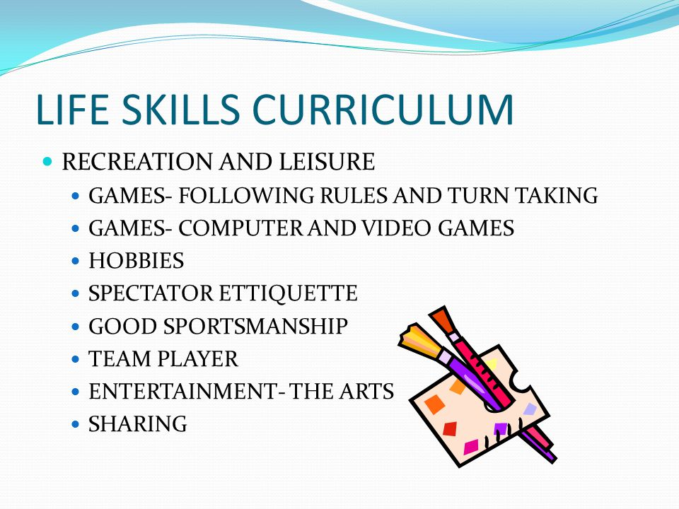 LIFE SKILLS CURRICULUM RECREATION AND LEISURE GAMES- FOLLOWING RULES AND TURN TAKING GAMES- COMPUTER AND VIDEO GAMES HOBBIES SPECTATOR ETTIQUETTE GOOD