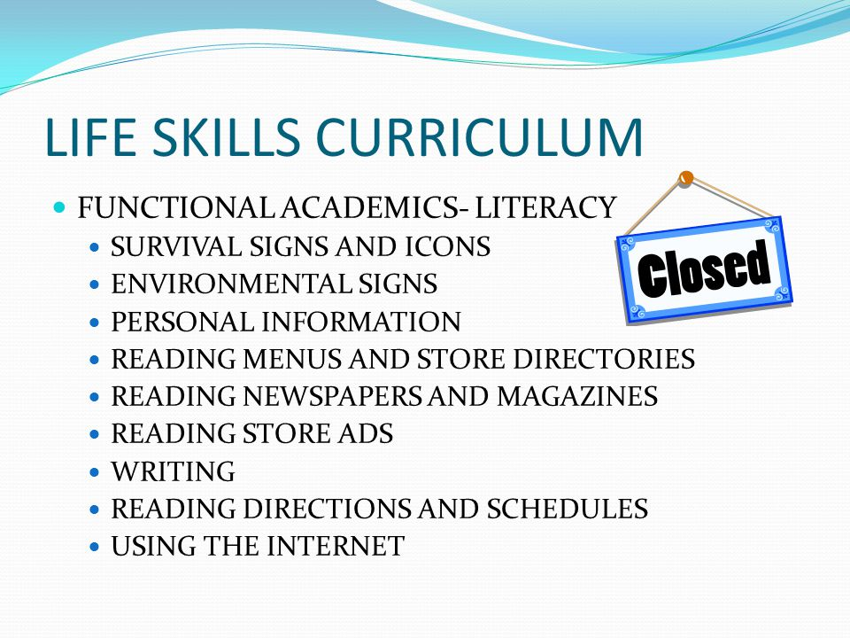 LIFE SKILLS CURRICULUM FUNCTIONAL ACADEMICS- LITERACY SURVIVAL SIGNS AND ICONS ENVIRONMENTAL SIGNS PERSONAL INFORMATION READING MENUS AND STORE DIRECT