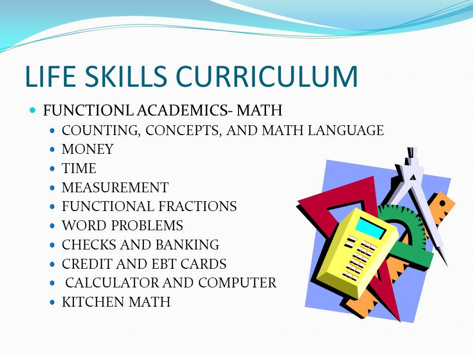 LIFE SKILLS CURRICULUM FUNCTIONL ACADEMICS- MATH COUNTING, CONCEPTS, AND MATH LANGUAGE MONEY TIME MEASUREMENT FUNCTIONAL FRACTIONS WORD PROBLEMS CHECK