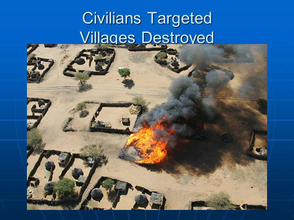 Civilians Targeted Villages Destroyed