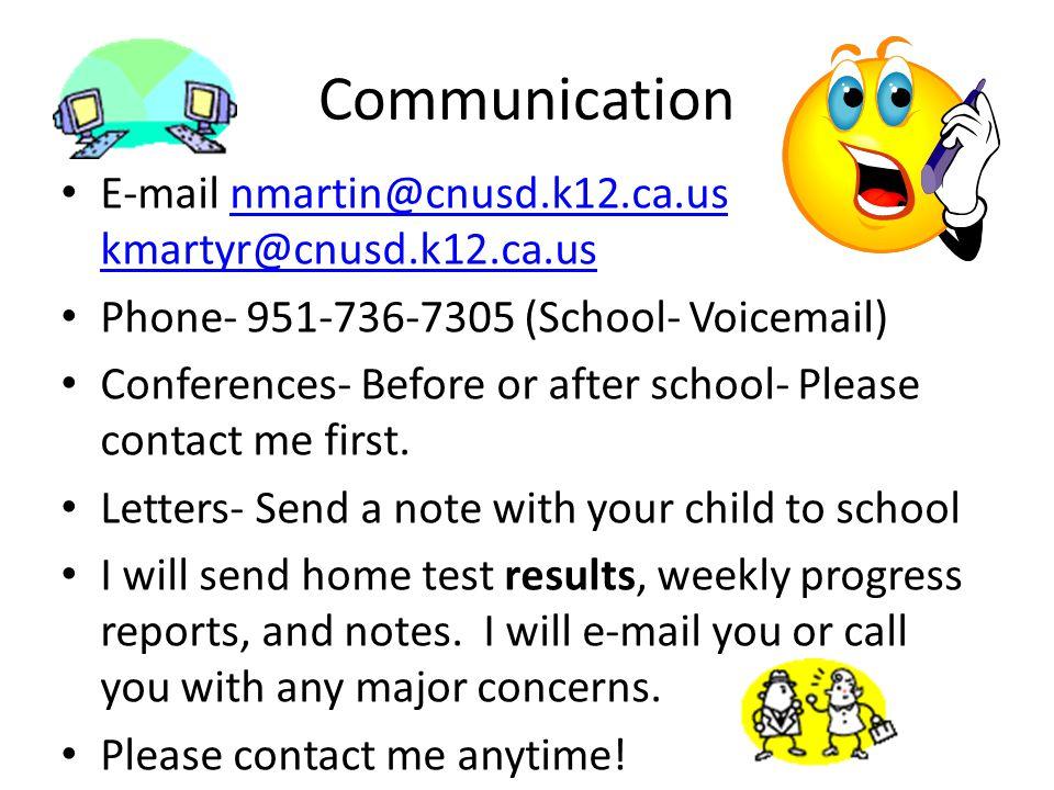 Communication E-mail nmartin@cnusd.k12.ca.us kmartyr@cnusd.k12.ca.usnmartin@cnusd.k12.ca.us kmartyr@cnusd.k12.ca.us Phone- 951-736-7305 (School- Voice