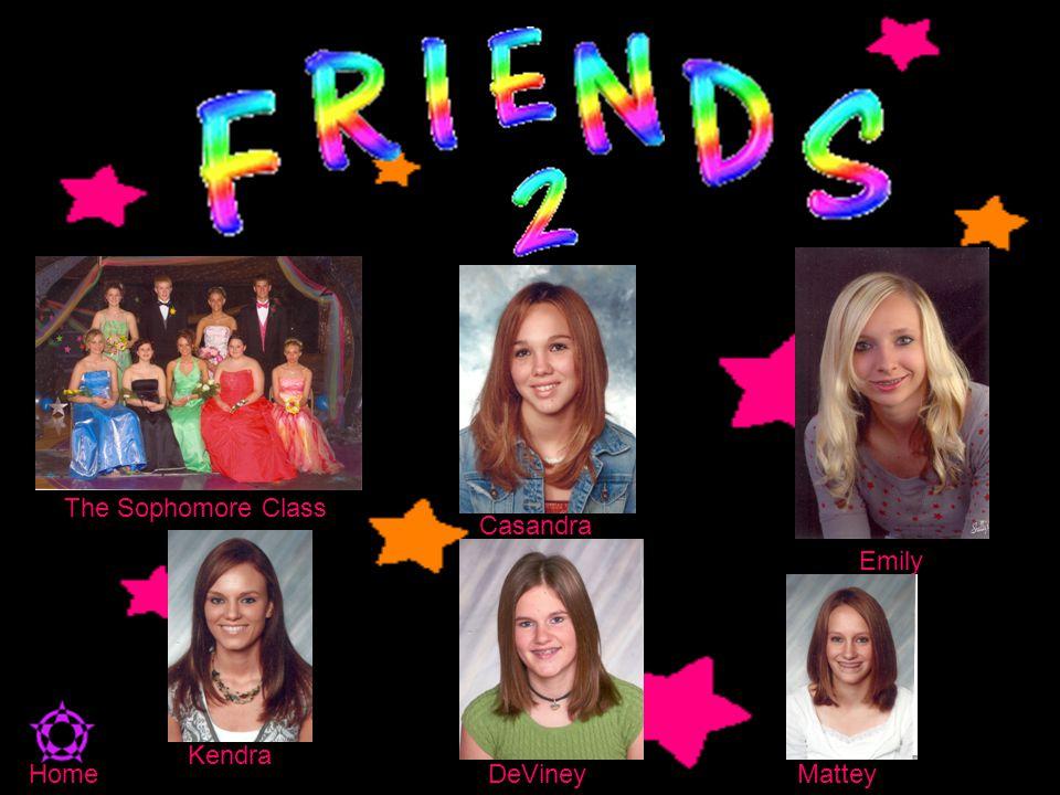 The Sophomore Class Emily Casandra Kendra DeVineyMatteyHome
