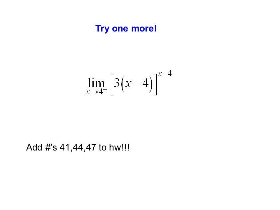 Try one more! Add #'s 41,44,47 to hw!!!