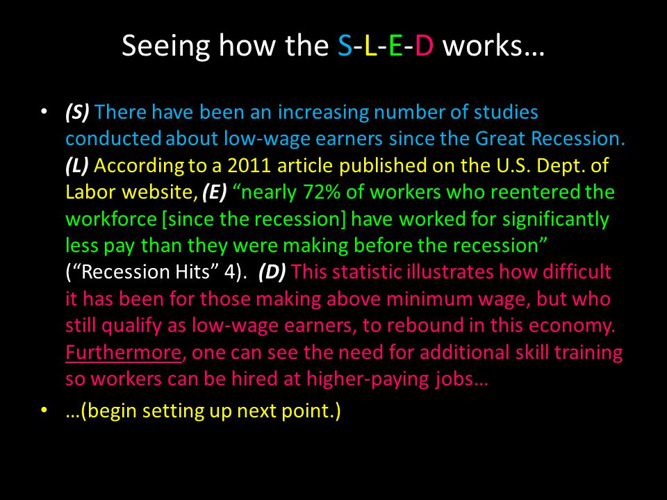 Seeing how the S-L-E-D works… (S) There have been an increasing number of studies conducted about low-wage earners since the Great Recession.