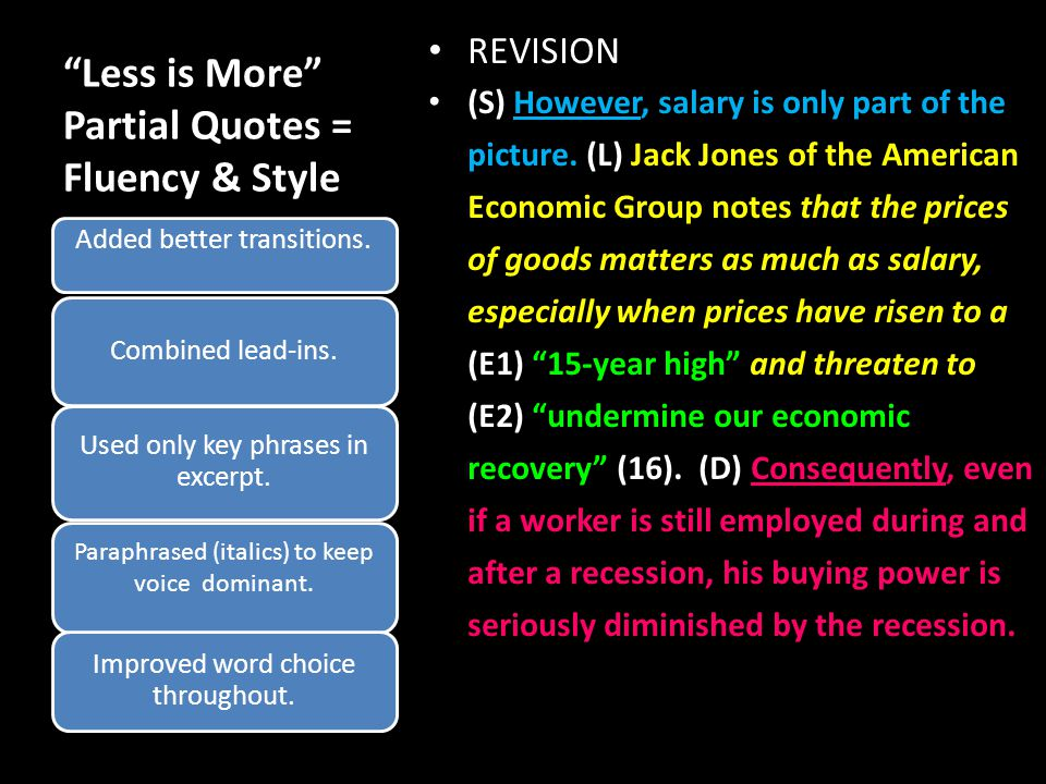 Less is More Partial Quotes = Fluency & Style REVISION (S) However, salary is only part of the picture.