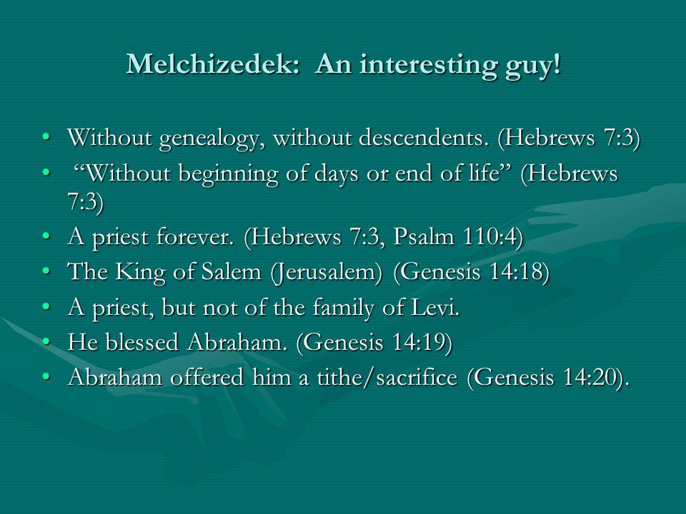 Melchizedek: Prefigure of Christ Melchizedek means King of Righteousness.Melchizedek means King of Righteousness.