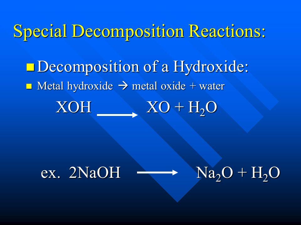 Special Decomposition Reactions: Decomposition of a Carbonate: Decomposition of a Carbonate: Metal carbonate  metal oxide + carbon dioxide Metal carb