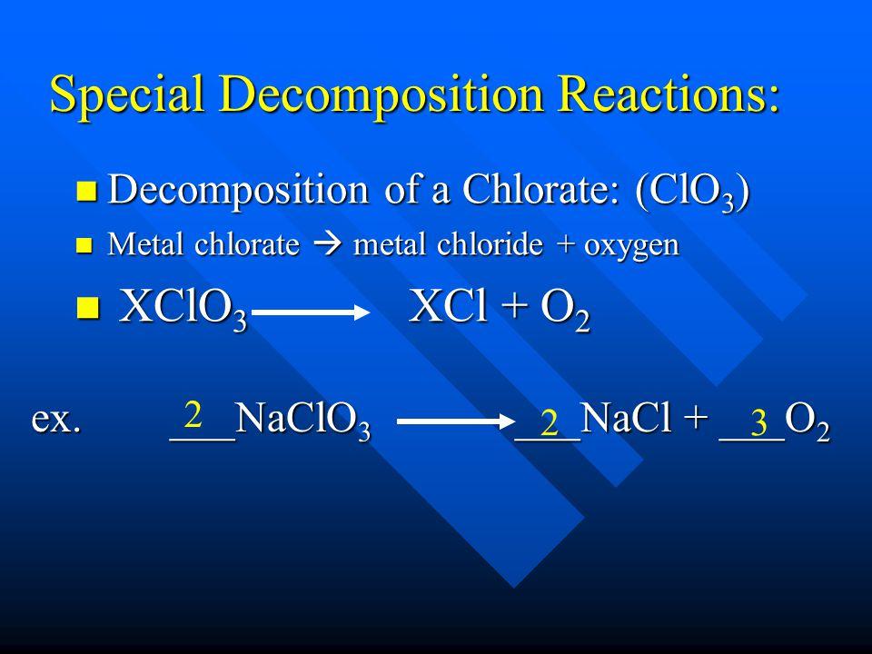 Special Decomposition Reactions: Decomposition of a Hydroxide: Decomposition of a Hydroxide: Metal hydroxide  metal oxide + water Metal hydroxide  m
