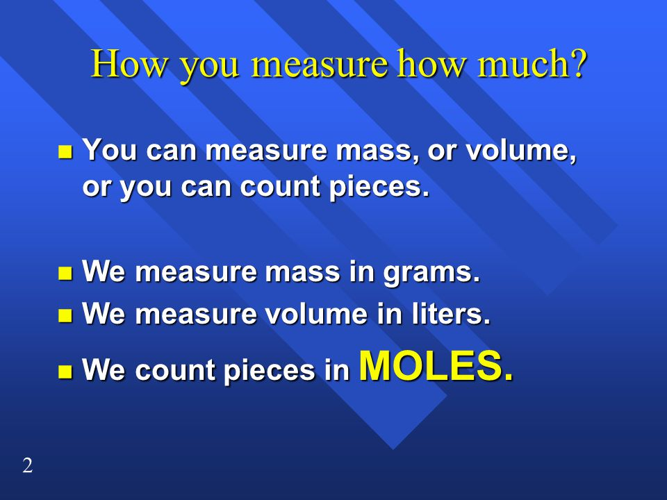 2 How you measure how much.How you measure how much.