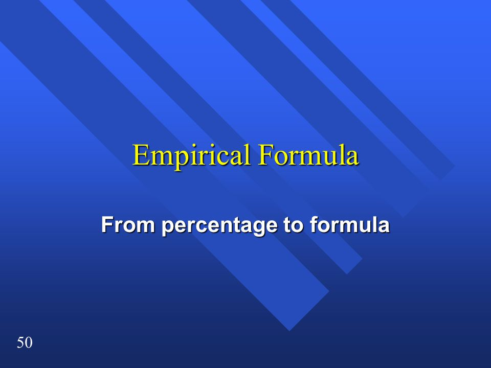 50 Empirical Formula From percentage to formula