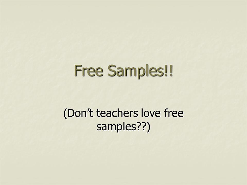 Free Samples!! (Don't teachers love free samples )