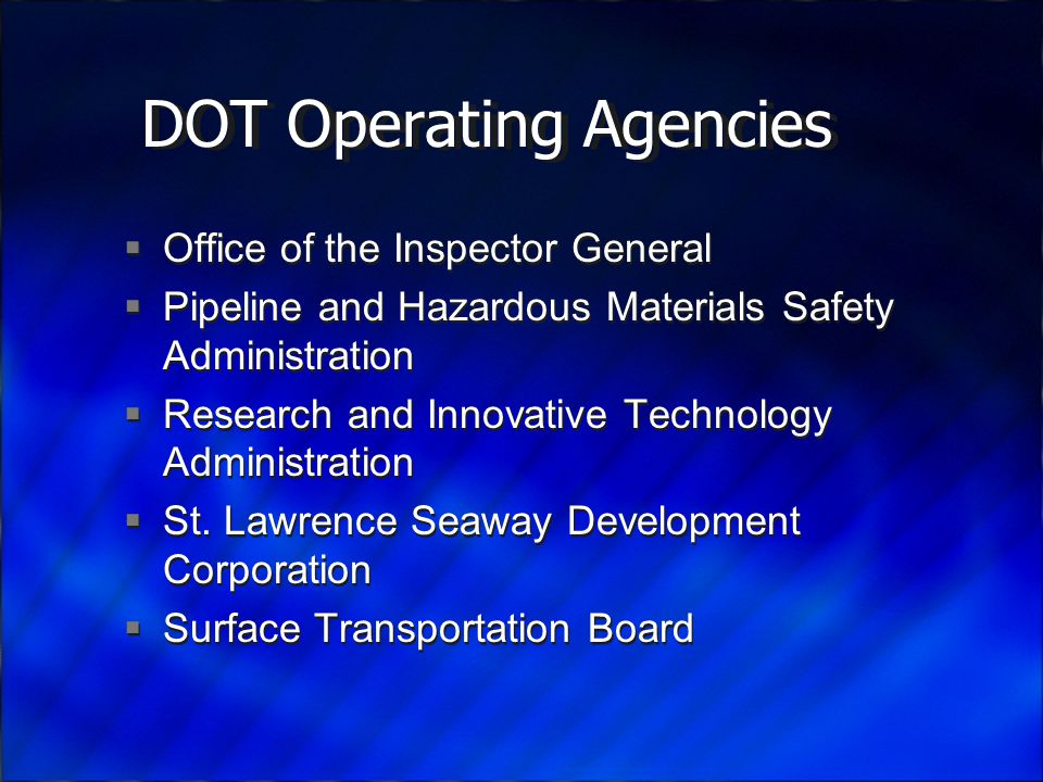DOT Operating Agencies  Office of the Inspector General  Pipeline and Hazardous Materials Safety Administration  Research and Innovative Technology Administration  St.