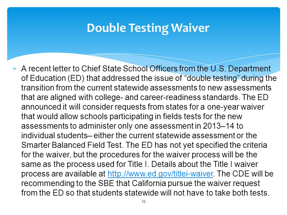 " A recent letter to Chief State School Officers from the U.S. Department of Education (ED) that addressed the issue of ""double testing"" during the tr"