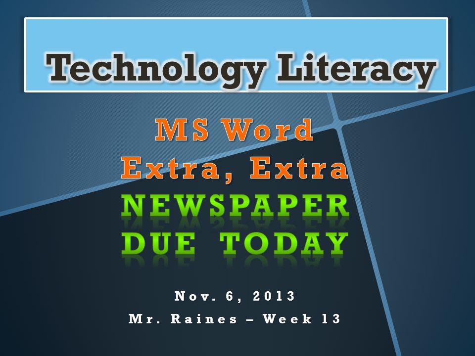 Nov. 6, 2013 Mr. Raines – Week 13