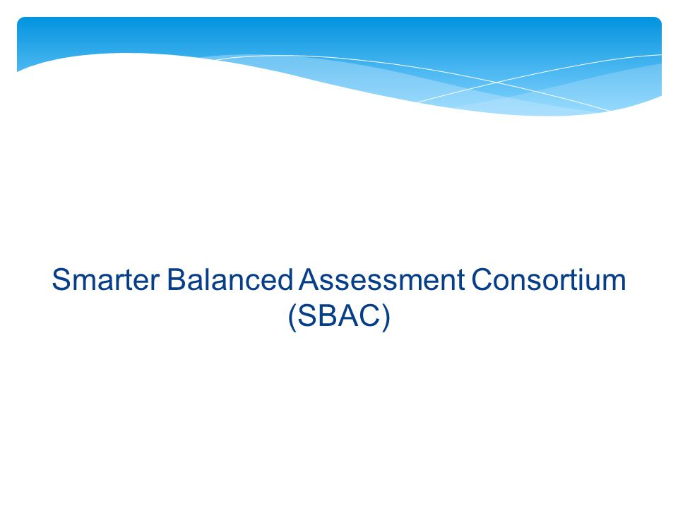 3 Recent and Upcoming SBAC Developments June-October 2012Cognitive Labs Oct 15-Nov 2, 2012Small Scale Trials October 9, 2012Released Items Nov 27, 2012-Jan 15, 2013 Draft Achievement Level Descriptors Spring 2013Pilot Test Spring 2014Field Test