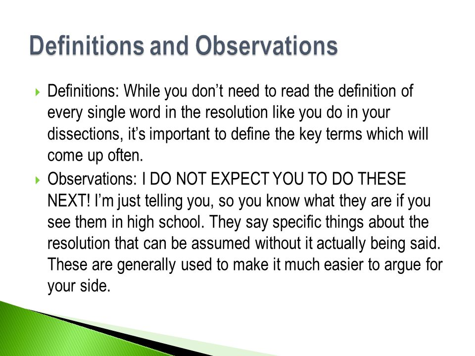  Definitions: While you don't need to read the definition of every single word in the resolution like you do in your dissections, it's important to d