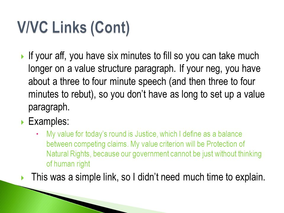  If your aff, you have six minutes to fill so you can take much longer on a value structure paragraph.