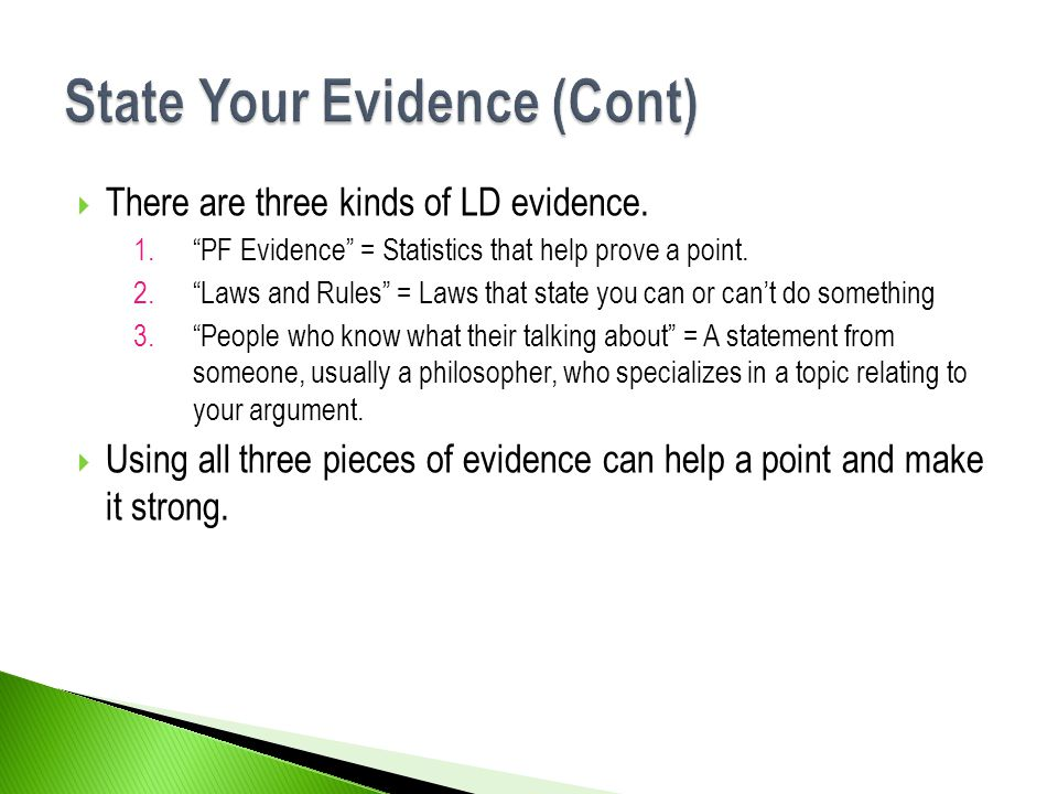 """ There are three kinds of LD evidence. 1.""""PF Evidence"""" = Statistics that help prove a point. 2.""""Laws and Rules"""" = Laws that state you can or can't do"""