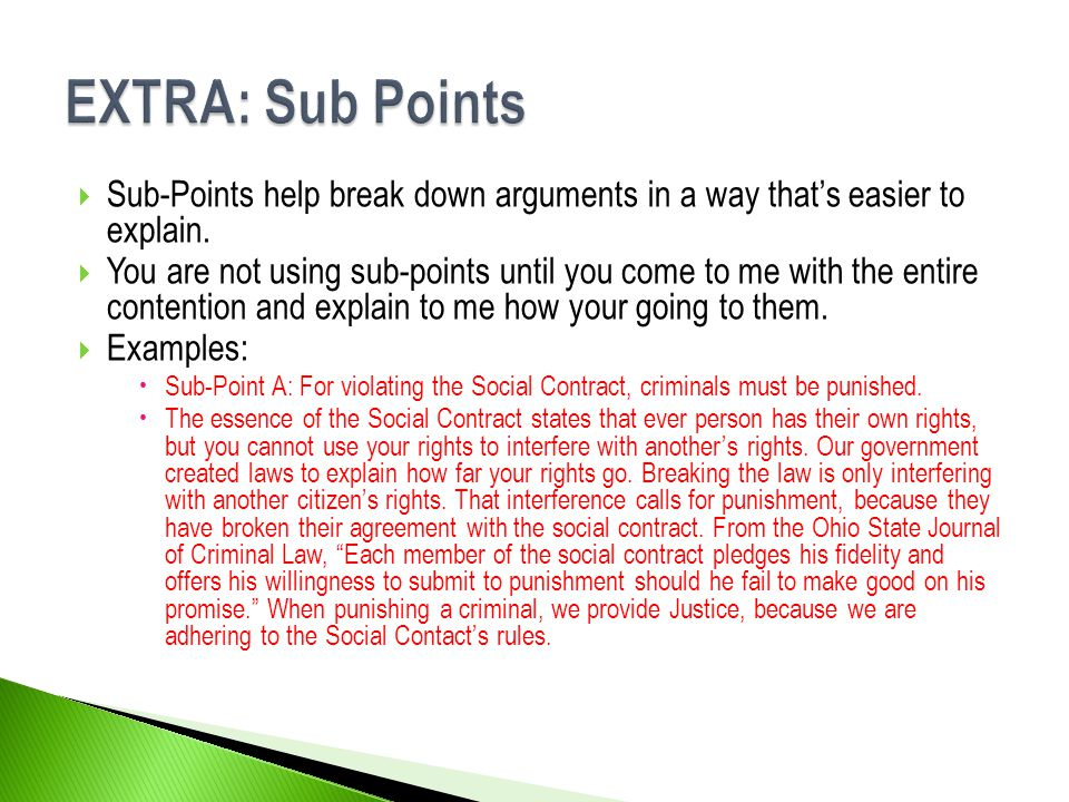  Sub-Points help break down arguments in a way that's easier to explain.