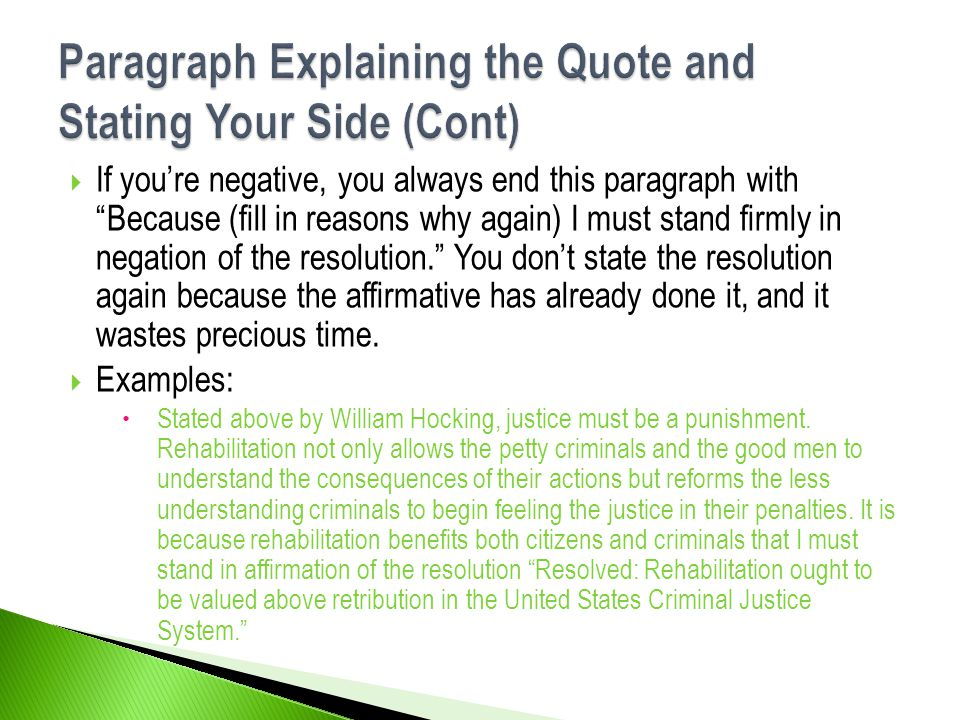 """ If you're negative, you always end this paragraph with """"Because (fill in reasons why again) I must stand firmly in negation of the resolution."""" You"""