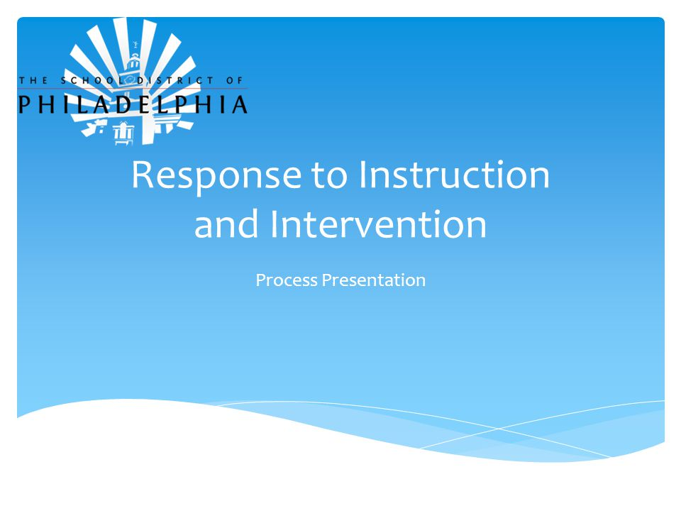 Response to Instruction and Intervention Process Presentation