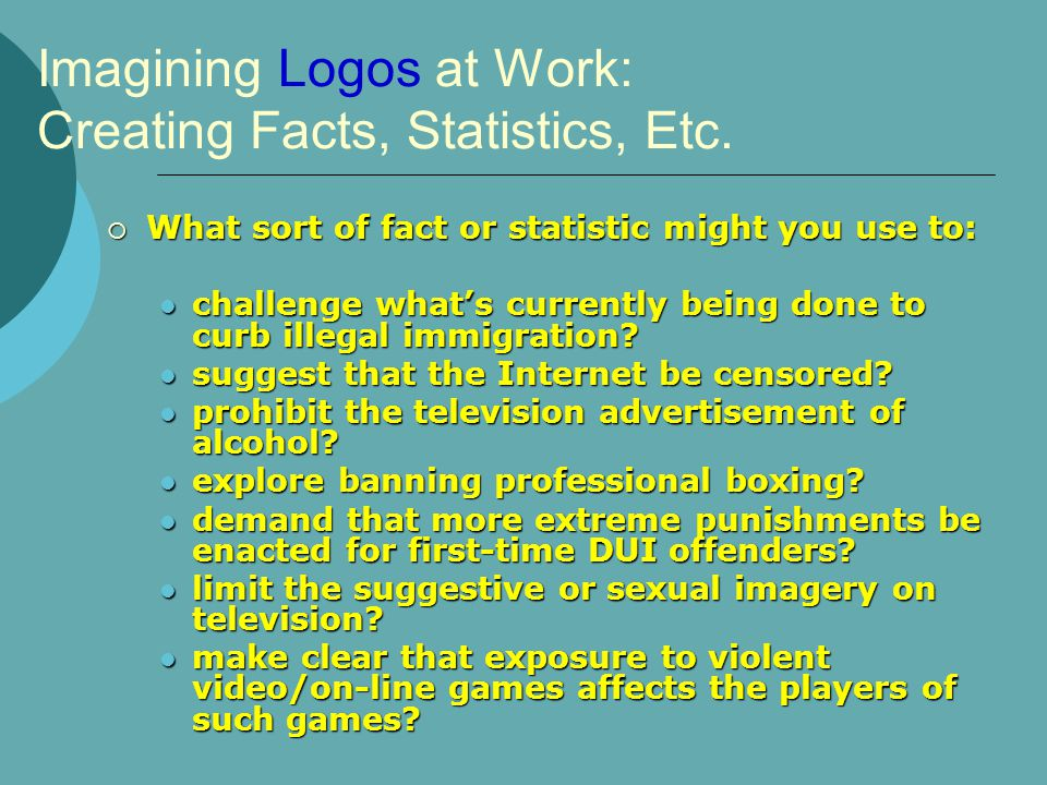 Imagining Logos at Work: Creating Facts, Statistics, Etc.