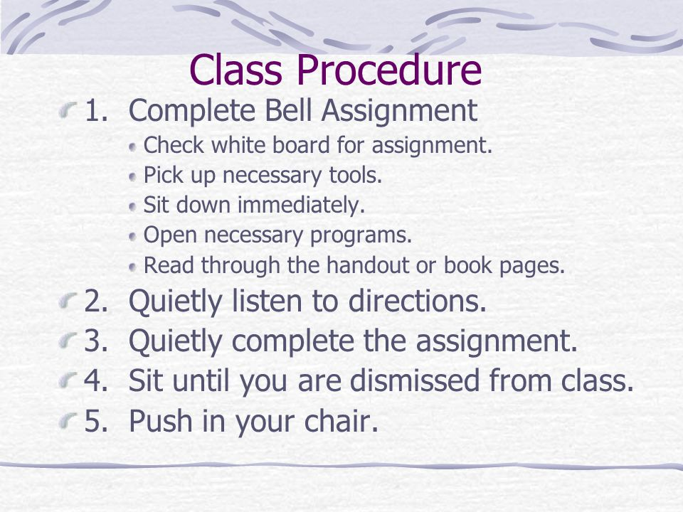 Class Procedure 1.Complete Bell Assignment Check white board for assignment.