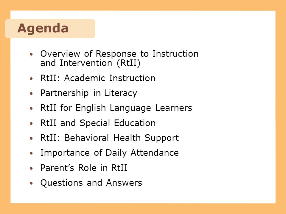 Agenda Overview of Response to Instruction and Intervention (RtII) RtII: Academic Instruction Partnership in Literacy RtII for English Language Learne