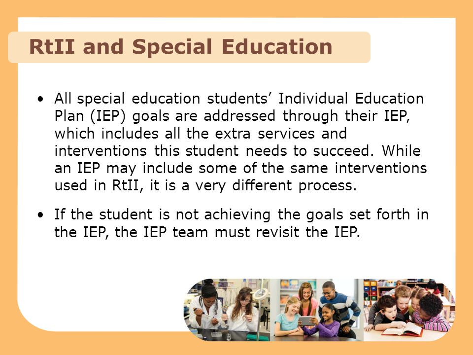 All special education students' Individual Education Plan (IEP) goals are addressed through their IEP, which includes all the extra services and inter