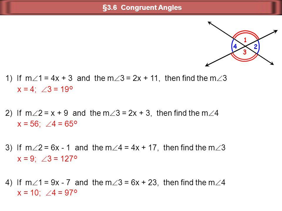 1) If m  1 = 4x + 3 and the m  3 = 2x + 11, then find the m  3 1 2 3 4 2) If m  2 = x + 9 and the m  3 = 2x + 3, then find the m  4 3) If m  2
